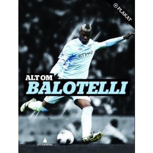Gyldendal Alt om Balotelli - Bok
