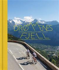 Drømmenes fjell - legendariske klatringer i Tour de France